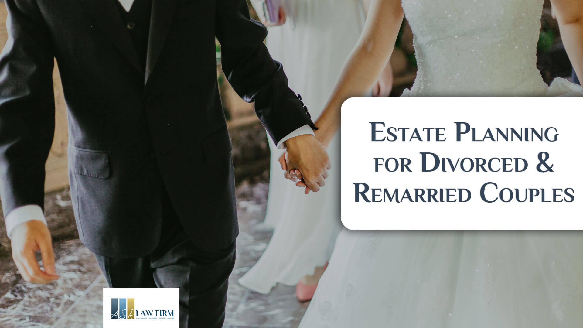 An image of a screenshot of the Estate Planning for divorced and remarried  webinar by ASR Law Firm.